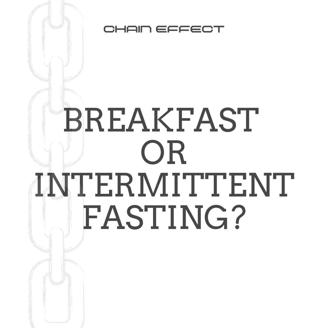Question: Breakfast or intermittent fasting?